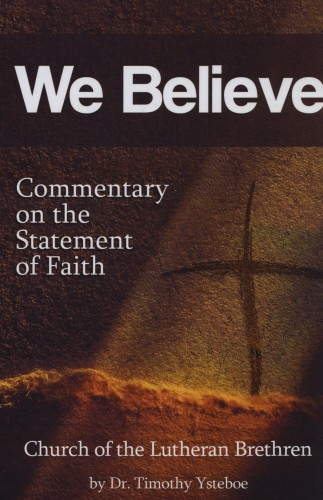 We Believe - Commentary on the Statement of Faith