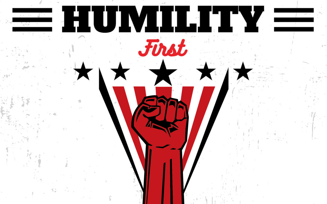Humility First