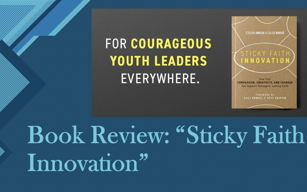 "Book Review: ""Sticky Faith Innovation"""